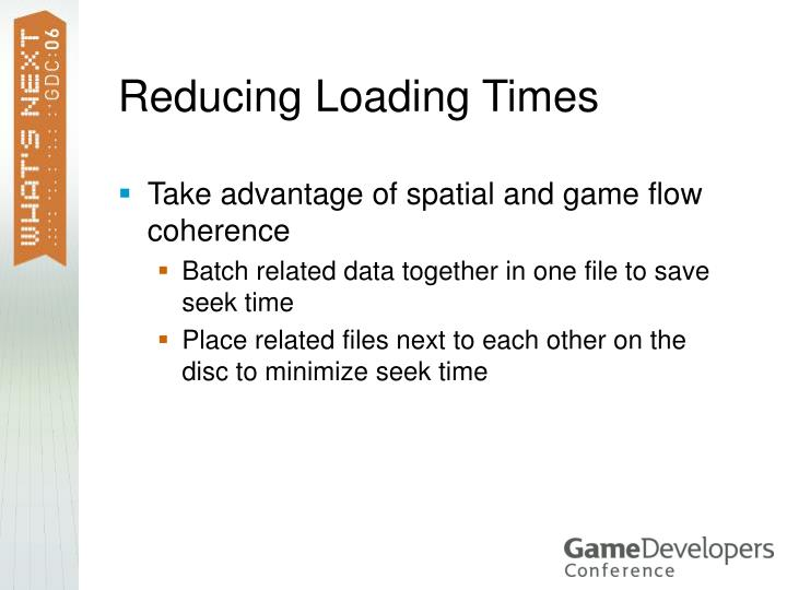 Reducing Loading Times