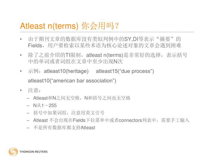 Atleast n(terms)