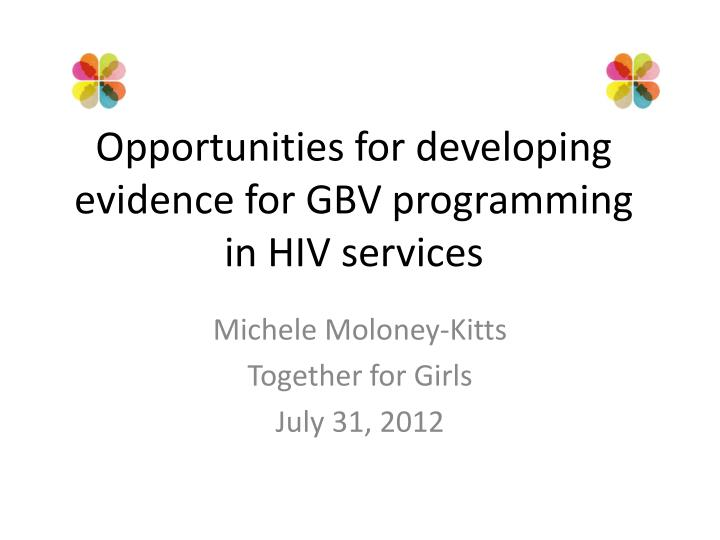 Opportunities for developing evidence for GBV programming in HIV