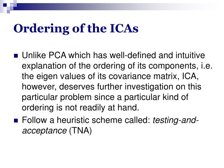 Ordering of the ICAs