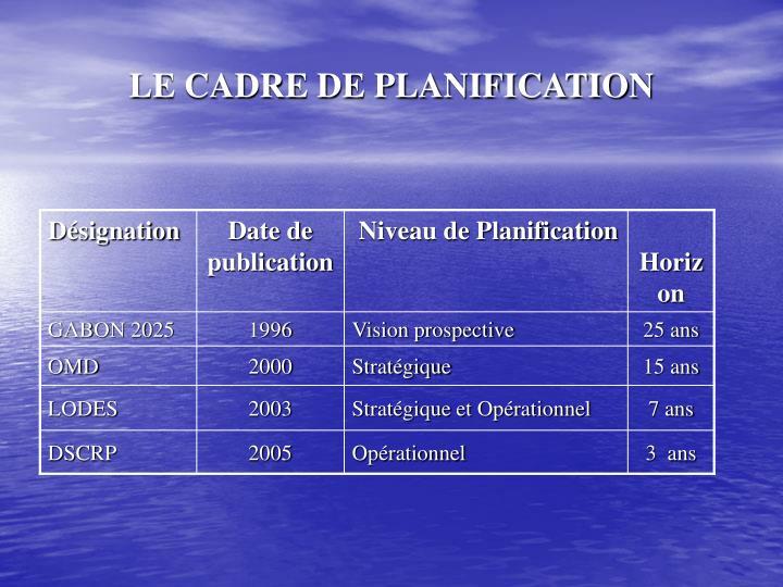 LE CADRE DE PLANIFICATION