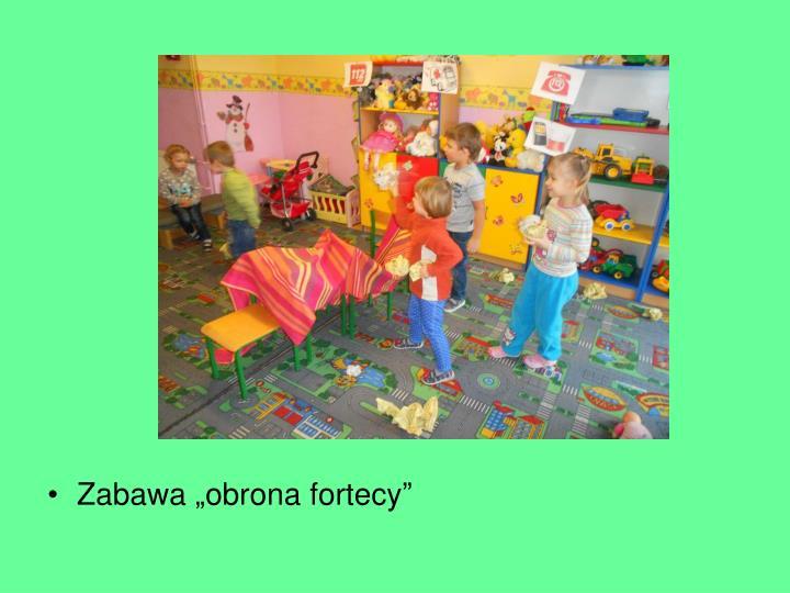 "Zabawa ""obrona fortecy"""
