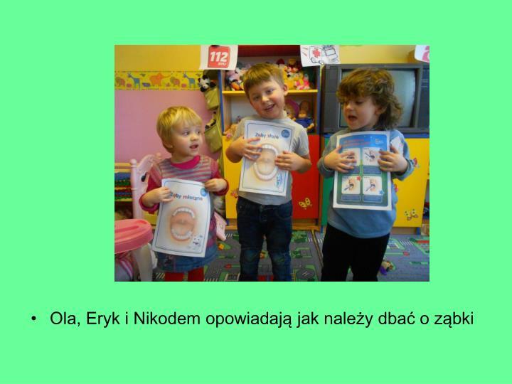 Ola, Eryk i Nikodem opowiadają jak należy dbać o ząbki