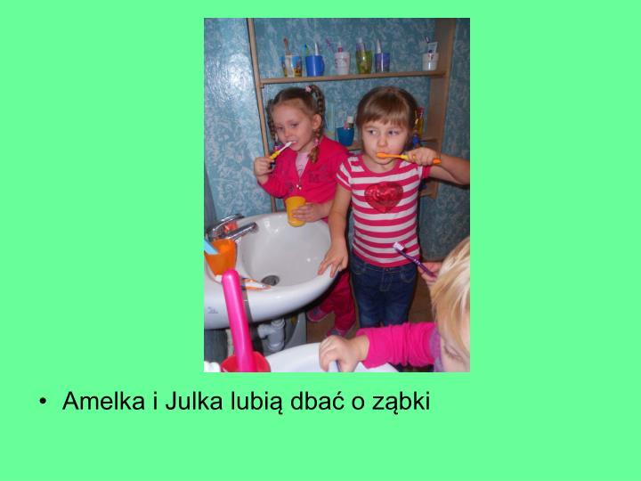 Amelka i Julka lubią dbać o ząbki