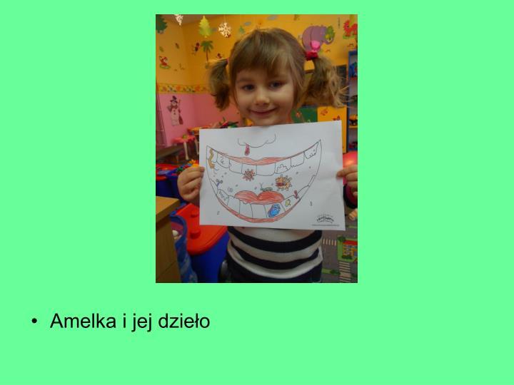 Amelka i jej dzieło