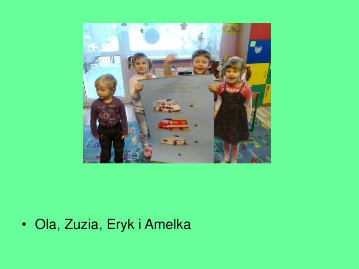 Ola, Zuzia, Eryk i Amelka