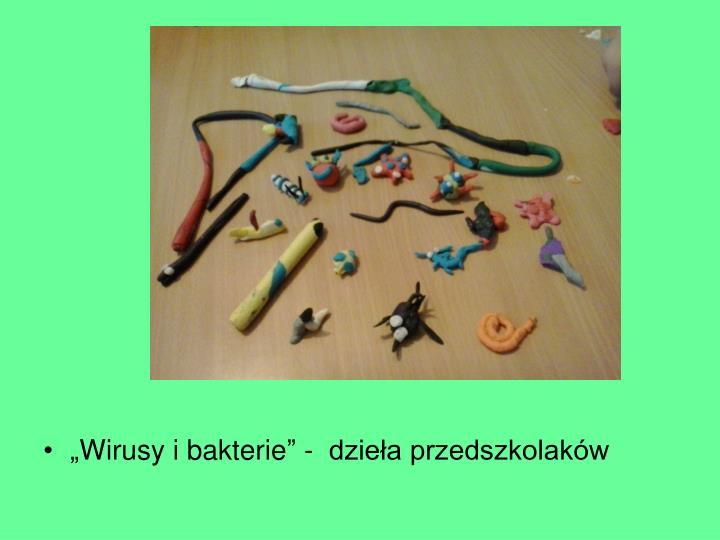 """""""Wirusy i bakterie"""" -  dzieła przedszkolaków"""