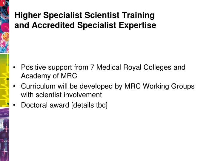 Higher Specialist Scientist Training
