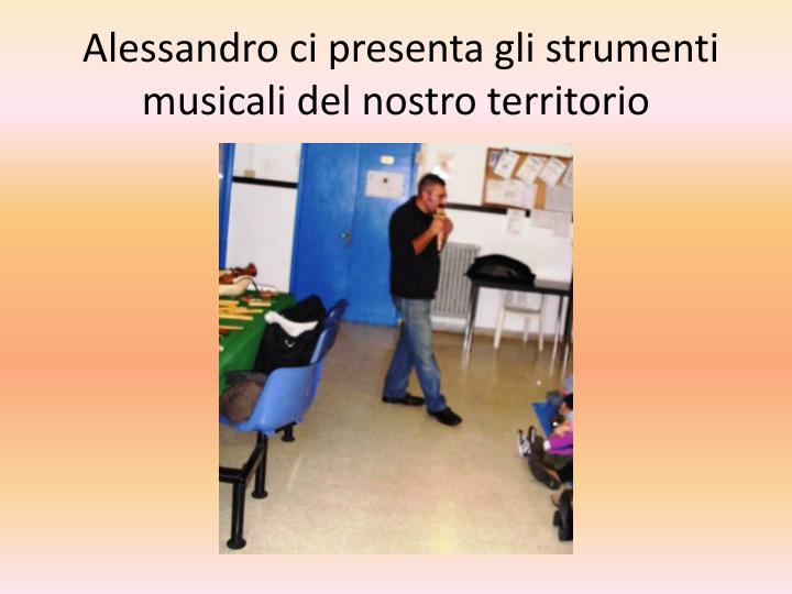 Alessandro ci presenta gli strumenti musicali del nostro territorio