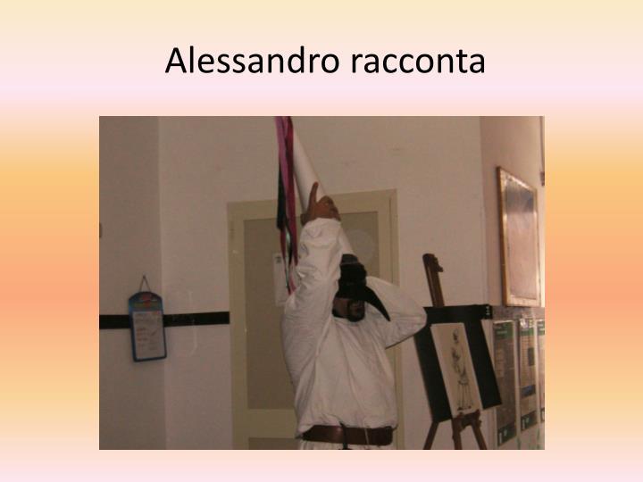 Alessandro racconta
