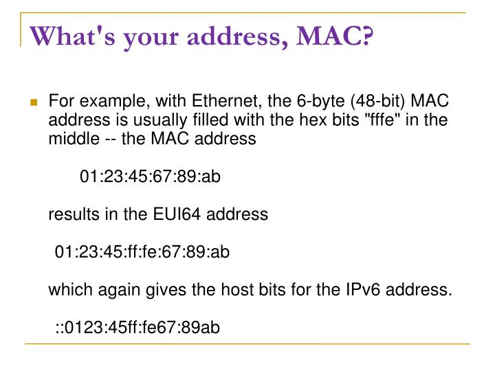What's your address, MAC?