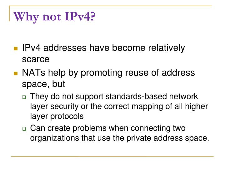 Why not IPv4?