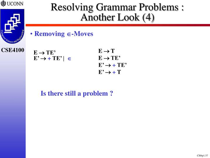 Resolving Grammar Problems :      Another Look (4)