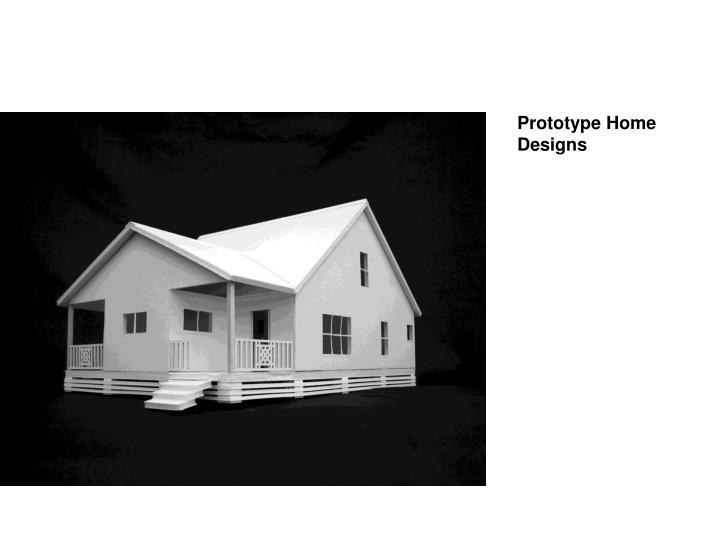 Prototype Home Designs