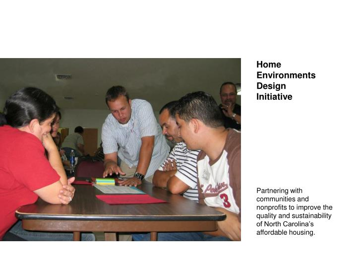 Home Environments Design       Initiative