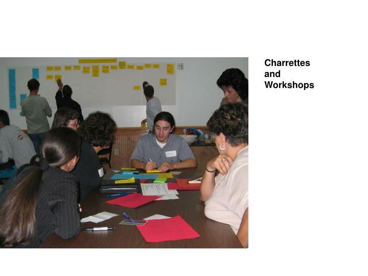 Charrettes            and        Workshops
