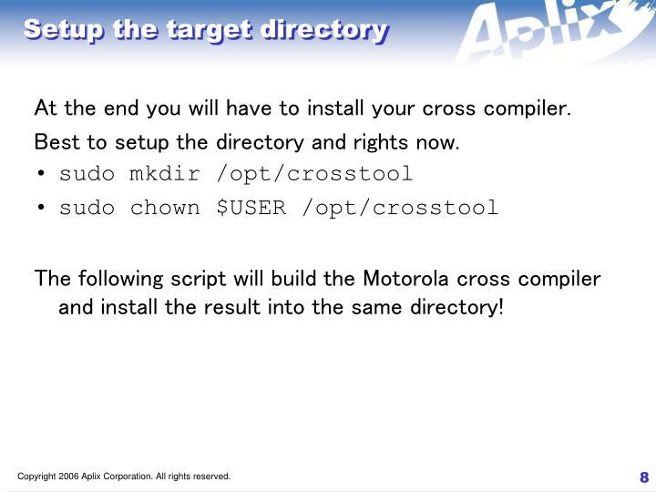 Setup the target directory
