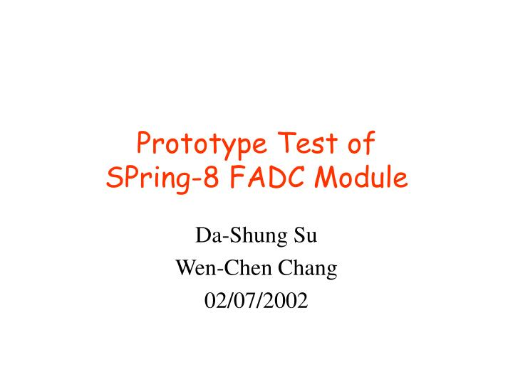 Prototype test of spring 8 fadc module