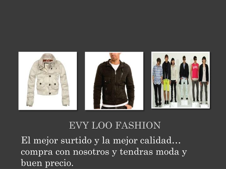 Evy loo fashion