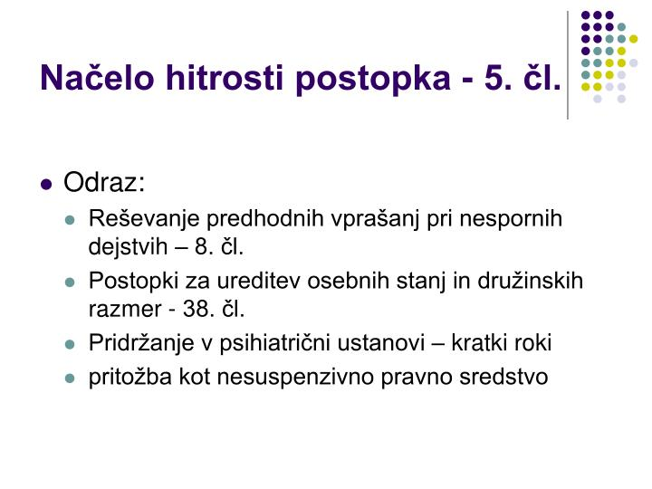 Načelo hitrosti postopka - 5. čl.