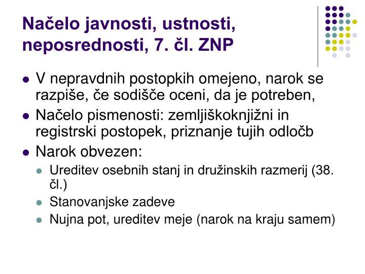 Načelo javnosti, ustnosti, neposrednosti, 7. čl. ZNP
