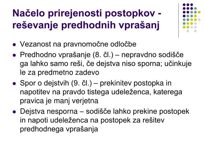 Načelo prirejenosti postopkov - reševanje predhodnih vprašanj
