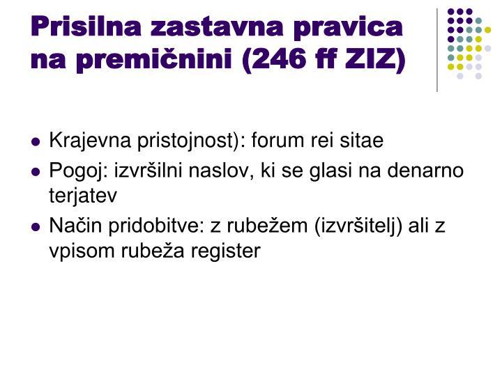 Prisilna zastavna pravica na premičnini (246 ff ZIZ)