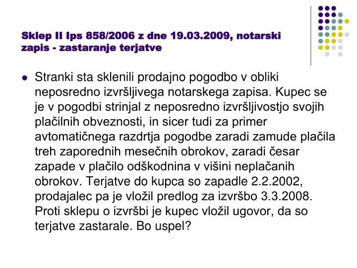 Sklep II Ips 858/2006 z dne 19.03.2009, notarski zapis - zastaranje terjatve