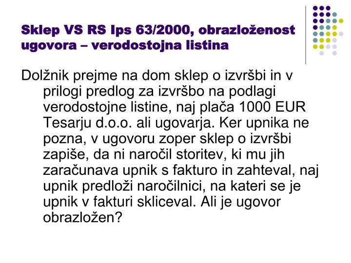 Sklep VS RS Ips 63/2000, obrazloženost ugovora – verodostojna listina