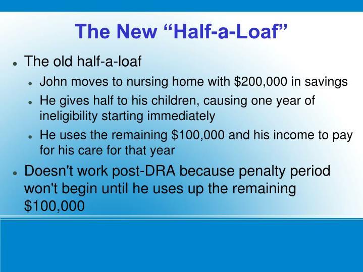 The old half-a-loaf