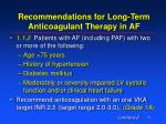 recommendations for long term anticoagulant therapy in af1