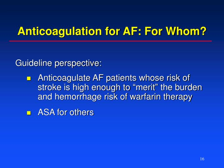 Anticoagulation for AF: For Whom?