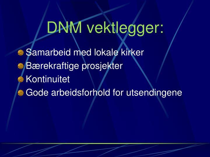 DNM vektlegger:
