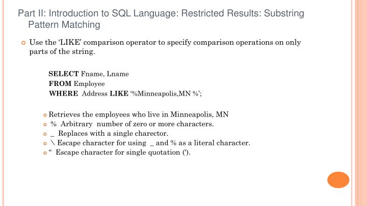 Part II: Introduction to SQL Language: Restricted Results: Substring Pattern Matching
