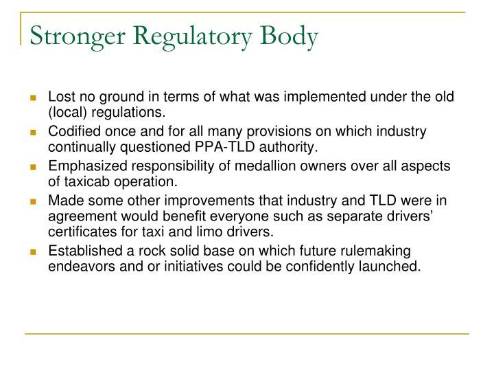 Stronger Regulatory Body