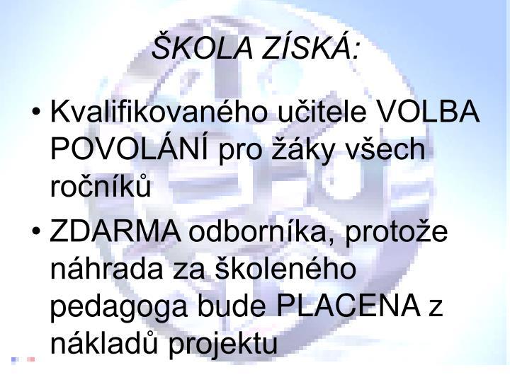 ŠKOLA ZÍSKÁ: