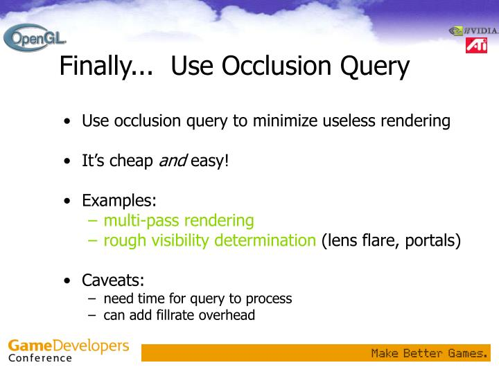Finally...  Use Occlusion Query