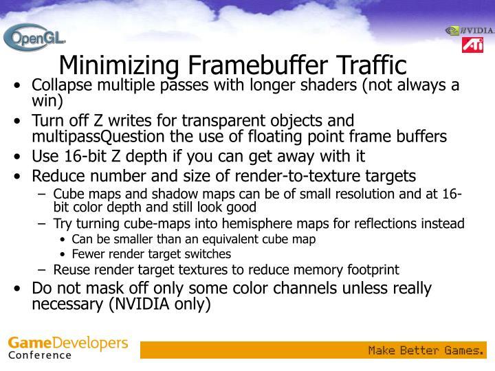Minimizing Framebuffer Traffic