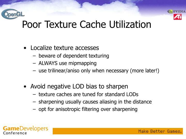 Poor Texture Cache Utilization
