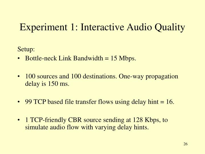 Experiment 1: Interactive Audio Quality