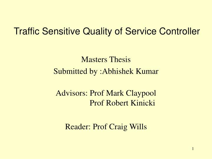 Traffic sensitive quality of service controller