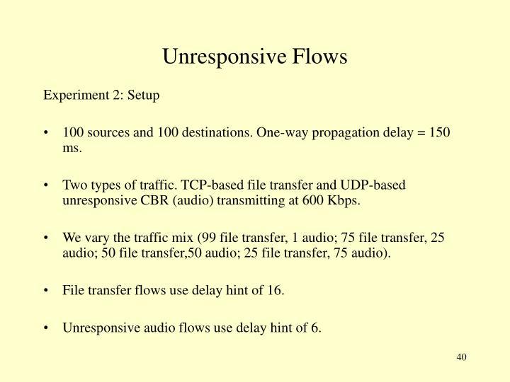 Unresponsive Flows