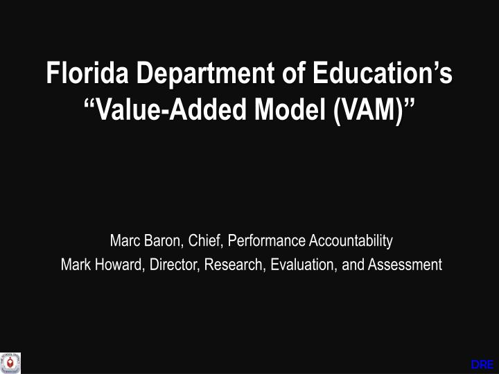 "Florida Department of Education's  ""Value-Added Model (VAM)"""