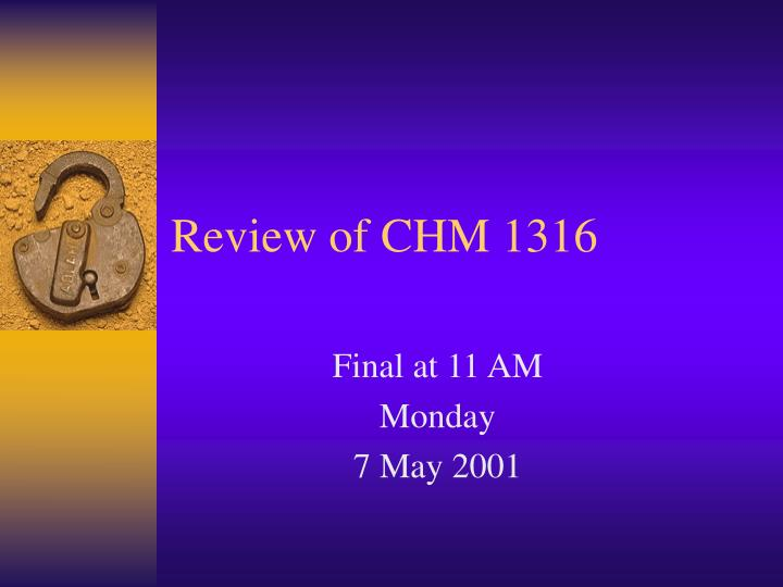 Review of chm 1316