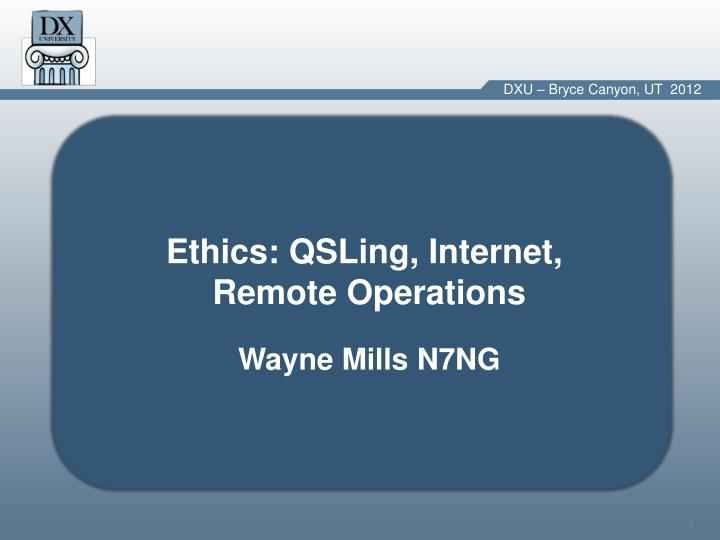 Ethics: QSLing, Internet,