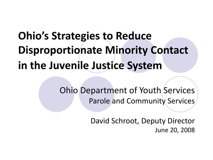 Ohio s strategies to reduce disproportionate minority contact in the juvenile justice system