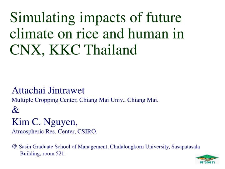 Simulating impacts of future climate on rice and human in cnx kkc thailand