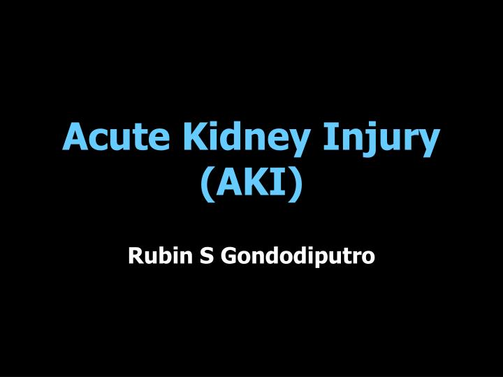 Acute kidney injury aki