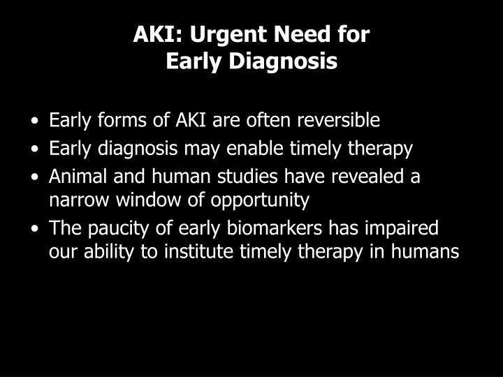 AKI: Urgent Need for