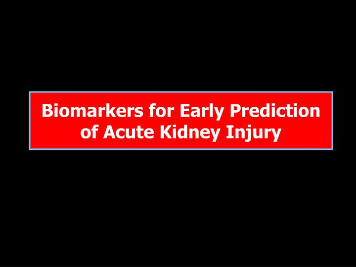 Biomarkers for Early Prediction of Acute Kidney Injury